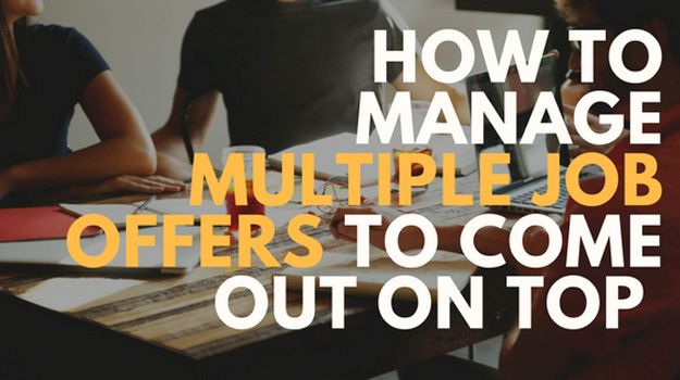 How to manage multiple job offers to come out on top
